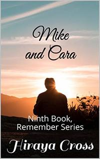 Mike and Cara: Ninth Book, Remember Series - Published on Jun, 2020