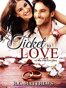 Ticket to Love (A Cedar Falls Love Story Book 1)