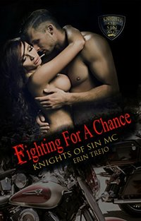 Fighting for a Chance (Knights of Sin MC)