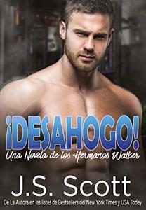 ¡Desahogo! : Una Novela De Los Hermanos Walker (Spanish Edition)