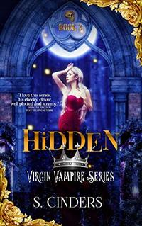 Hidden: A Reverse Harem Novella (Virgin Vampire Book 3) - Published on Apr, 2019