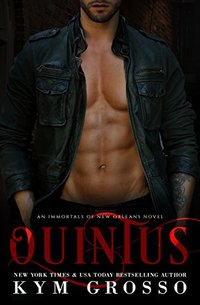Quintus (Immortals of New Orleans Book 9) - Published on Aug, 2018