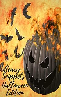 Scary Snippets: A Halloween Microfiction Anthology - Published on Oct, 2019