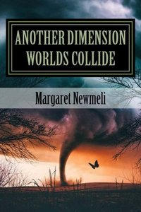 Another Dimension Worlds Collide: Friendship (Volume 3)