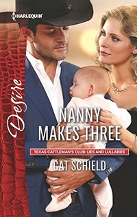 Nanny Makes Three: A Single Dad Romance (Texas Cattleman's Club: Lies and Lullabies)