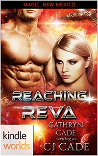 Magic, New Mexico: Reaching Reva (Kindle Worlds Novella)