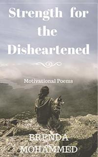 Strength for the Disheartened: Motivational Poems