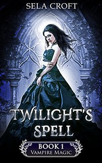 Twilight's Spell (Vampire Magic Book 1) - Published on Feb, 2018