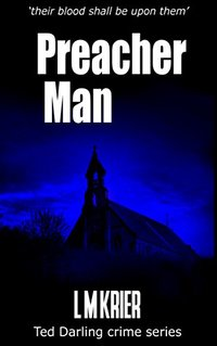 Preacher Man: 'their blood shall be upon them' (Ted Darling crime series Book 9) - Published on Sep, 2017