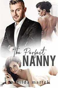 The Perfect Nanny: An Older Man Younger Woman Romance