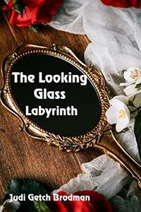 The Looking Glass Labyrinth