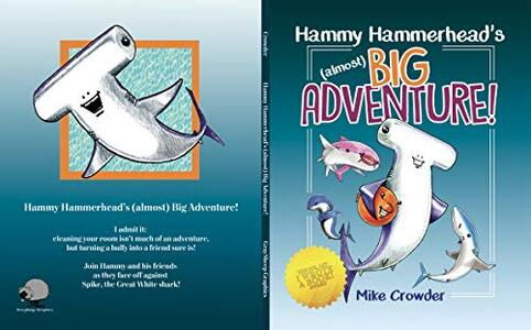 Hammy Hammerhead's (almost) Big Adventure!