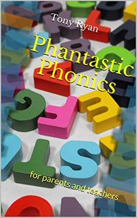 Phantastic Phonics: for parents and teachers