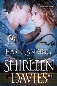 Hard Landing: Book Two in the MacLarens of Fire Mountain Contemporary Romance Series (MacLarens of Fire Mountain Contemporary series 2) - Published on Apr, 2014