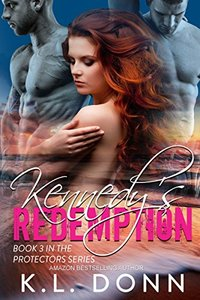 Kennedy's Redemption (The Protectors Series Book 3)