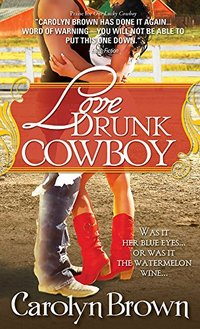 Love Drunk Cowboy (Spikes & Spurs Book 1)