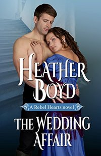 The Wedding Affair (Rebel Hearts Book 1) - Published on May, 2016