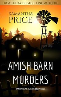 Amish Barn Murders (Ettie Smith Amish Mysteries Book 9) - Published on Sep, 2016