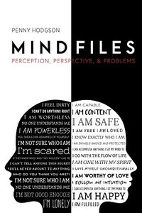 Mind Files: Perception, Perspective, & Problems