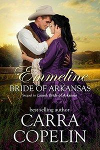 Emmeline, Bride of Arkansas: Sequel to Laurel: Bride of Arkansas - Published on Jul, 2018