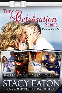 The Celebration Series, Part 2: Making Mom Mad, Spanking or Sparklers, Raffles to Rattles and Flirting with Fireworks (The Celebration Series Box Set)