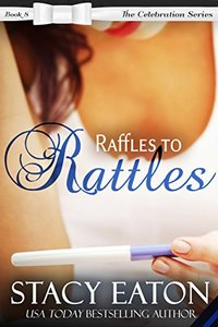 Raffles to Rattles: The Celebration Series, Book 8 - Published on May, 2017