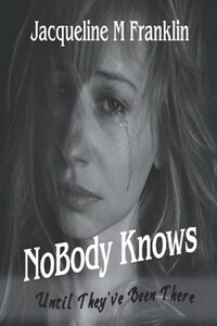 NoBody Knows: Until They've Been There