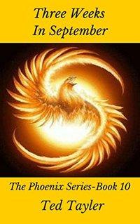 Three Weeks In September: The Phoenix Series - Book 10