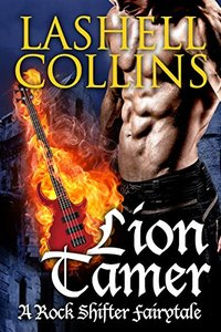 Lion Tamer (Rock Shifter Fairytales Book 2)