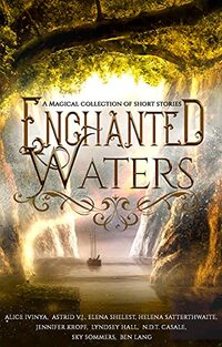 Enchanted Waters: A Magical Collection of Short Stories