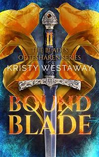 Bound Blade (The Blades of Tesharen Book 2)