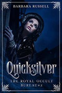 Quicksilver (The Royal Occult Bureau Book 2)