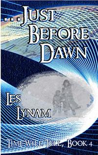 ...Just Before Dawn (Time Will Tell Book 4)