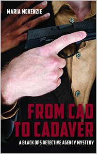 From Cad to Cadaver: A Black Ops Detective Agency Mystery