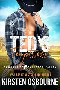 Ted's Temptress (Cowboys of Cauldron Valley Book 5) - Published on Jun, 2020