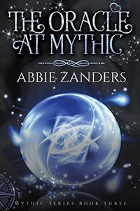 The Oracle at Mythic: Mythic Series, Book 3