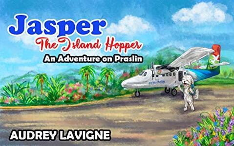 Jasper The Island Hopper, An Adventure on Praslin : (A rhyming picture book) - Published on Nov, 2020