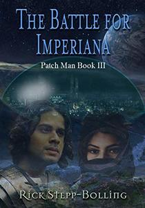 The Battle for Imperiana (Patch Man Book 3) - Published on Jun, 2020