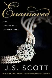 Enamored (The Accidental Billionaires Book 3) - Published on Oct, 2019