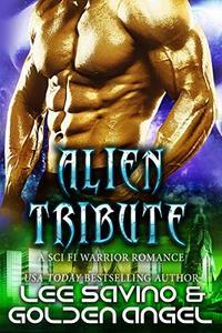 Alien Tribute: A sci fi warrior romance (Tsenturion Masters Book 2) - Published on Oct, 2019
