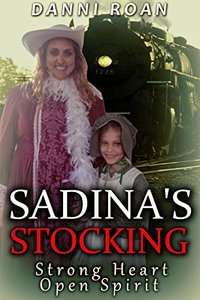 Sadina's Stocking: Strong Heart: Open Spirit