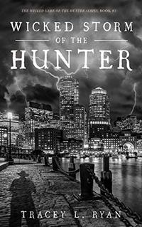 Wicked Storm of the Hunter (Wicked Game of the Hunter Book 3)