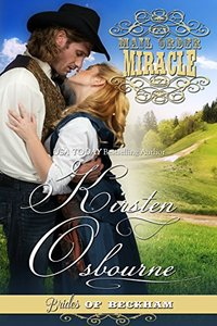 Mail Order Miracle (Brides of Beckham Book 20) - Published on Dec, 2016