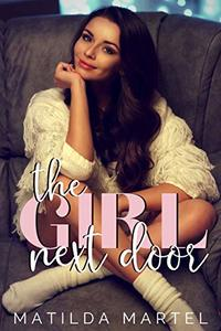 The Girl Next Door: An Older Man Younger Woman Romance