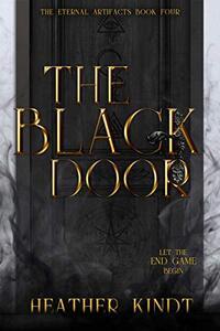 The Black Door (The Eternal Artifacts Book 4)