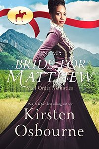 Bride for Matthew (Mail Order Mounties Book 9) - Published on Oct, 2017