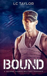 Bound (A Second Chance Military Romance Book 2) - Published on Jul, 2018