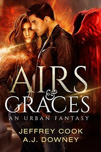 Airs & Graces: The Angel's Grace Trilogy Book I