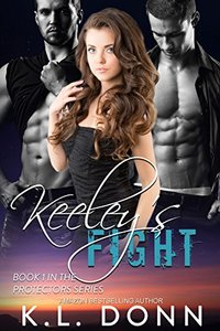 Keeley's Fight (The Protectors Series Book 1)