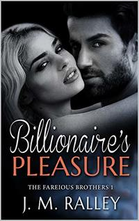 Billionaire's Pleasure (Fareious Brothers Book 1)